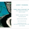 Jerry Powers One Man Exhibition