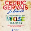 "CEDRIC GERVAIS & FRIENDS TAKE OVER THE RALEIGH FOR ""MY HOUSE"" ON SATURDAY, MARCH 28th"