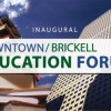 Inaugural Downtown / Brickell Education Forum