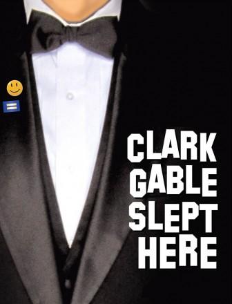 Clark Gable Slept Here