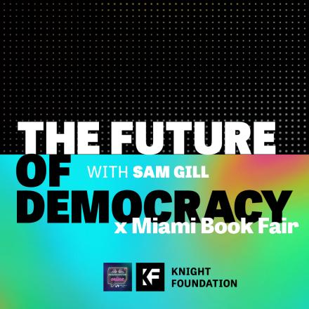 The Future of Democracy x Miami Book Fair